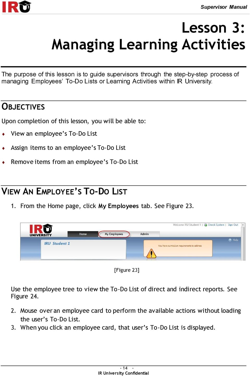OBJECTIVES Upon completion of this lesson, you will be able to: View an employee s To-Do List Assign items to an employee s To-Do List Remove items from an employee s To-Do List VIEW AN EMPLOYEE