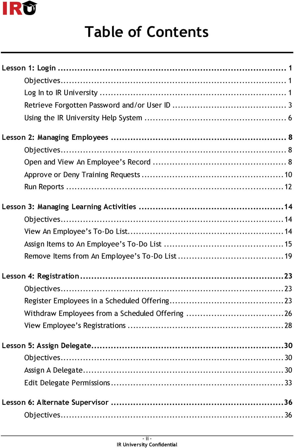 .. 14 View An Employee s To-Do List... 14 Assign Items to An Employee s To-Do List... 15 Remove Items from An Employee s To-Do List... 19 Lesson 4: Registration...23 Objectives.