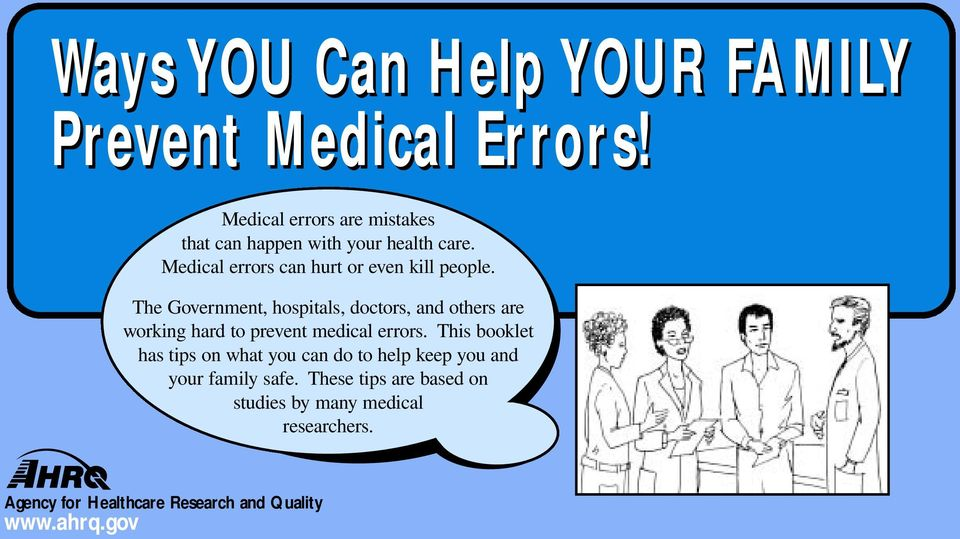 The Government, hospitals, doctors, and others are working hard to prevent medical errors.
