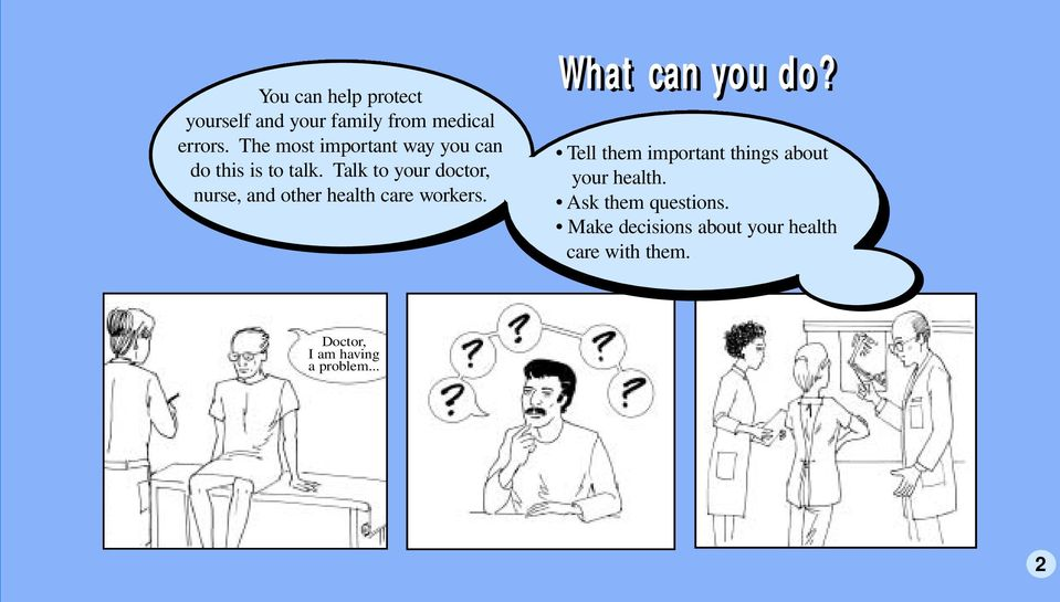 Talk to your doctor, nurse, and other health care workers. What can you do?