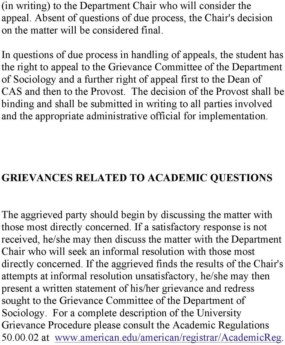 CAS and then to the Provost. The decision of the Provost shall be binding and shall be submitted in writing to all parties involved and the appropriate administrative official for implementation.
