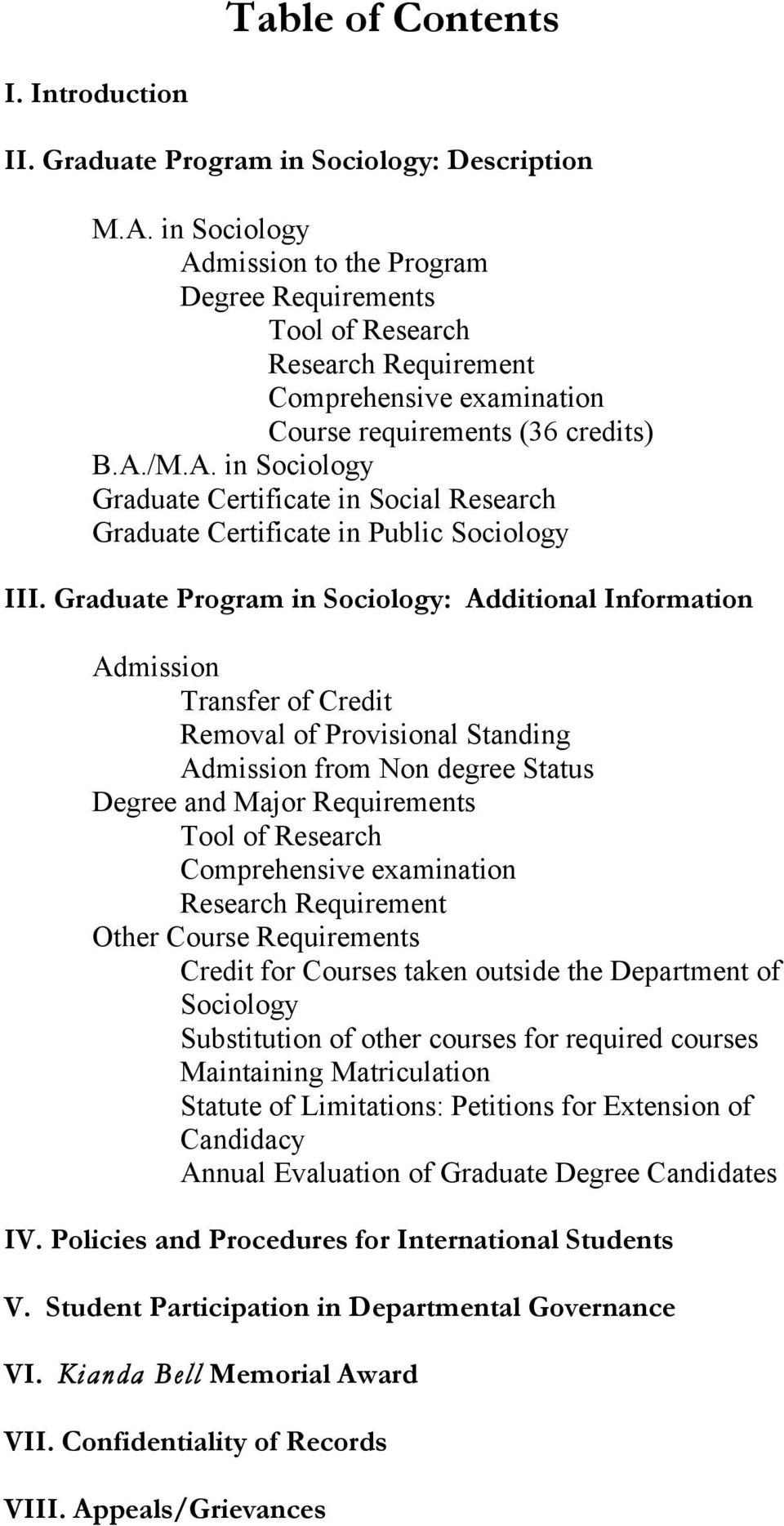 Graduate Program in Sociology: Additional Information Admission Transfer of Credit Removal of Provisional Standing Admission from Non degree Status Degree and Major Requirements Tool of Research
