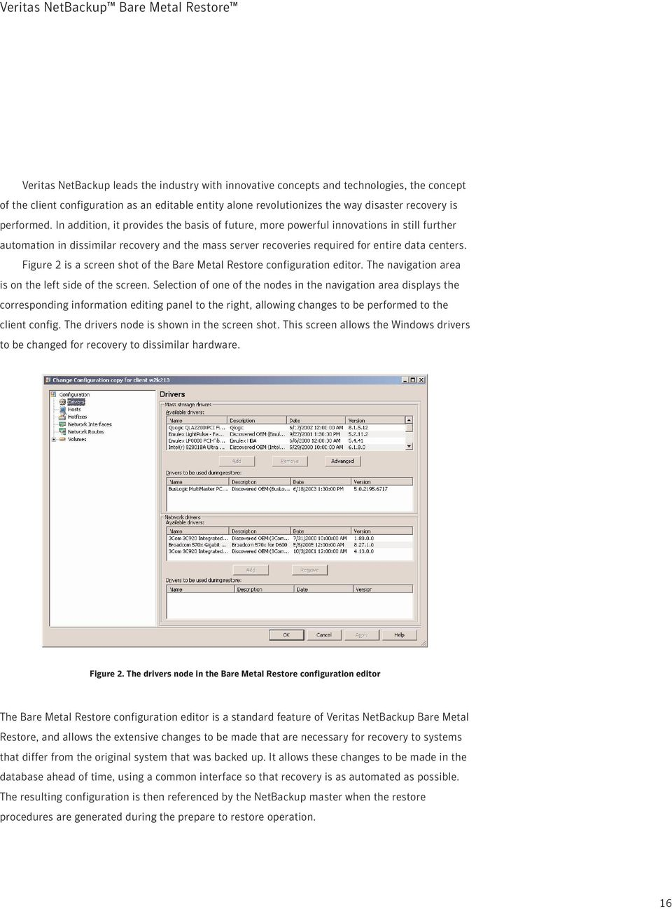 Figure 2 is a screen shot of the Bare Metal Restore configuration editor. The navigation area is on the left side of the screen.