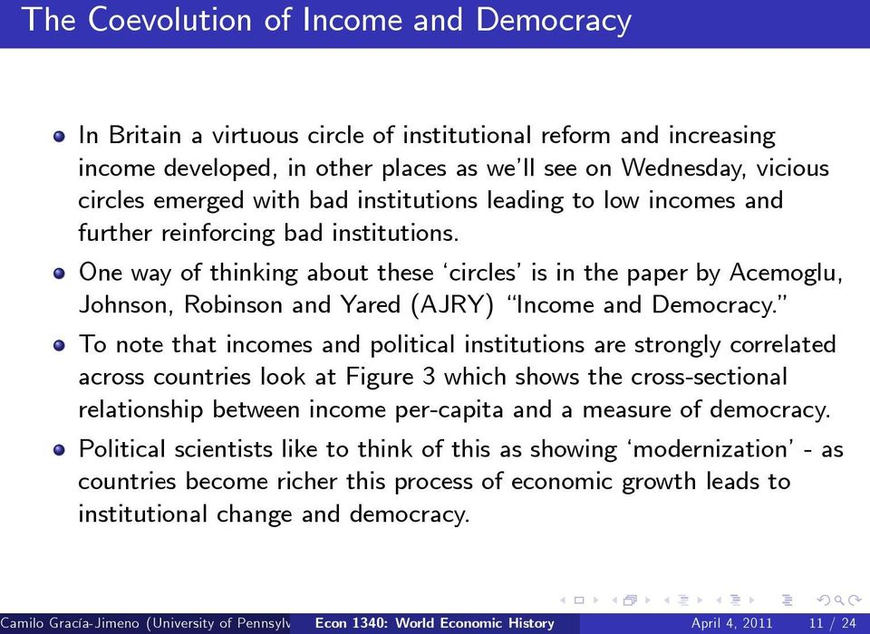 One way of thinking about these circles is in the paper by Acemoglu, Johnson, Robinson and Yared (AJRY) Income and Democracy.