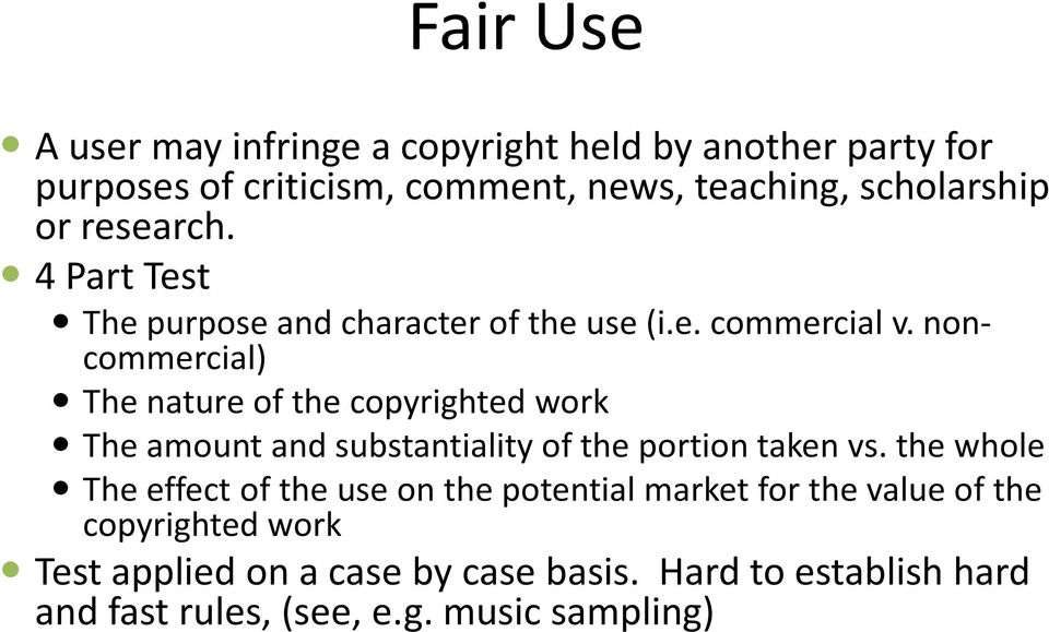 non- commercial) The nature of the copyrighted work The amount and substantiality of the portion taken vs.
