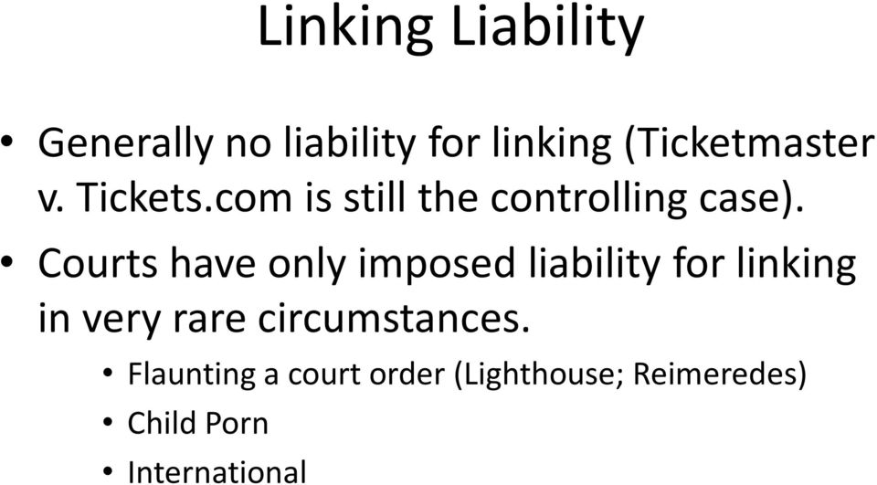 Courts have only imposed liability for linking in very rare