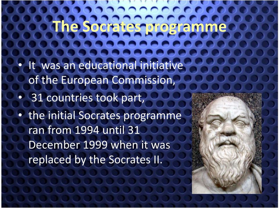 took part, the initial Socrates programme ran from
