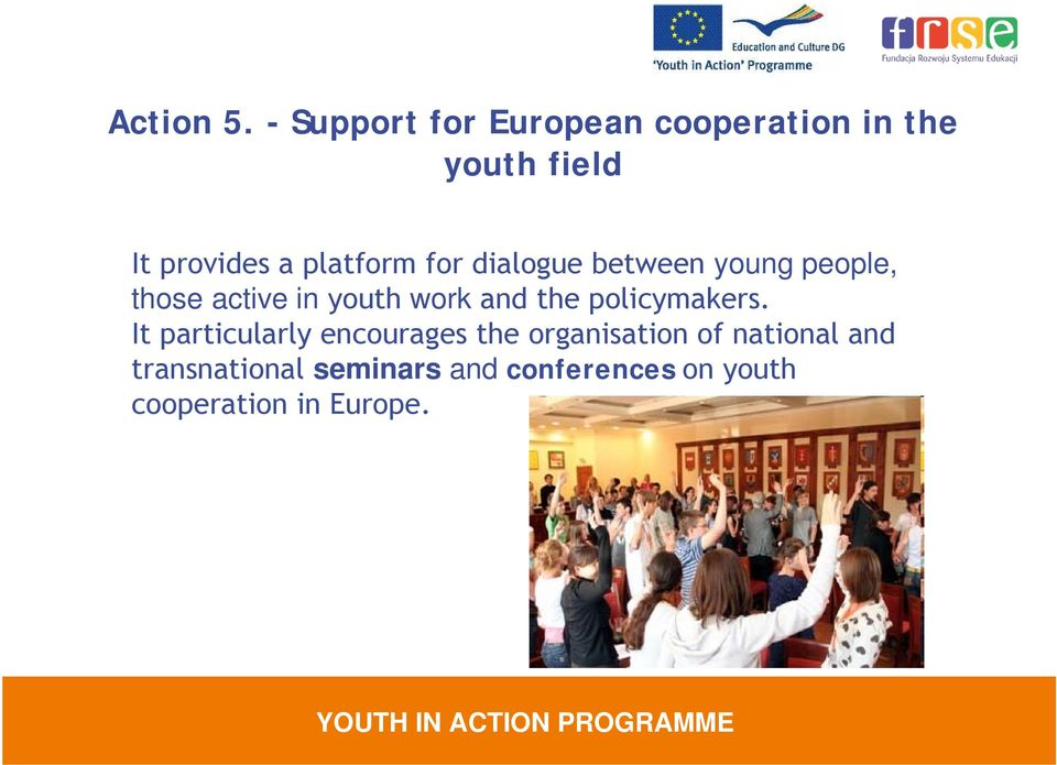 platform for dialogue between young people, those active in youth work and