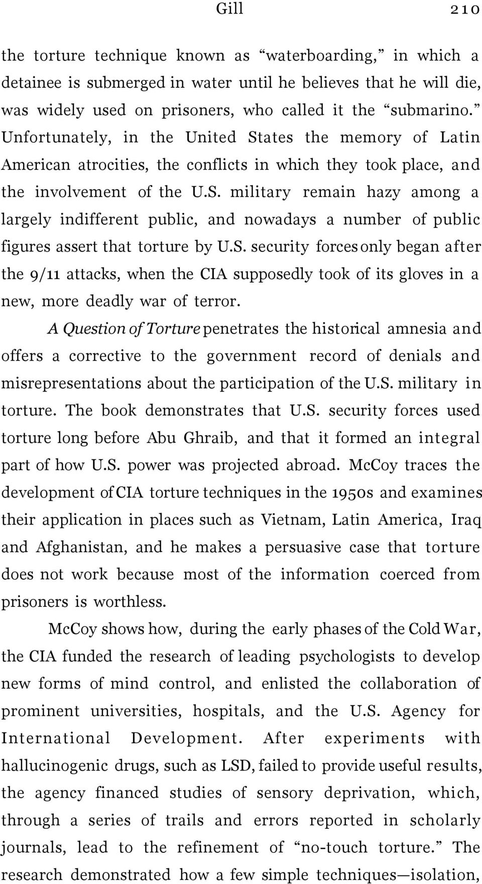 S. security forces only began after the 9/11 attacks, when the CIA supposedly took of its gloves in a new, more deadly war of terror.