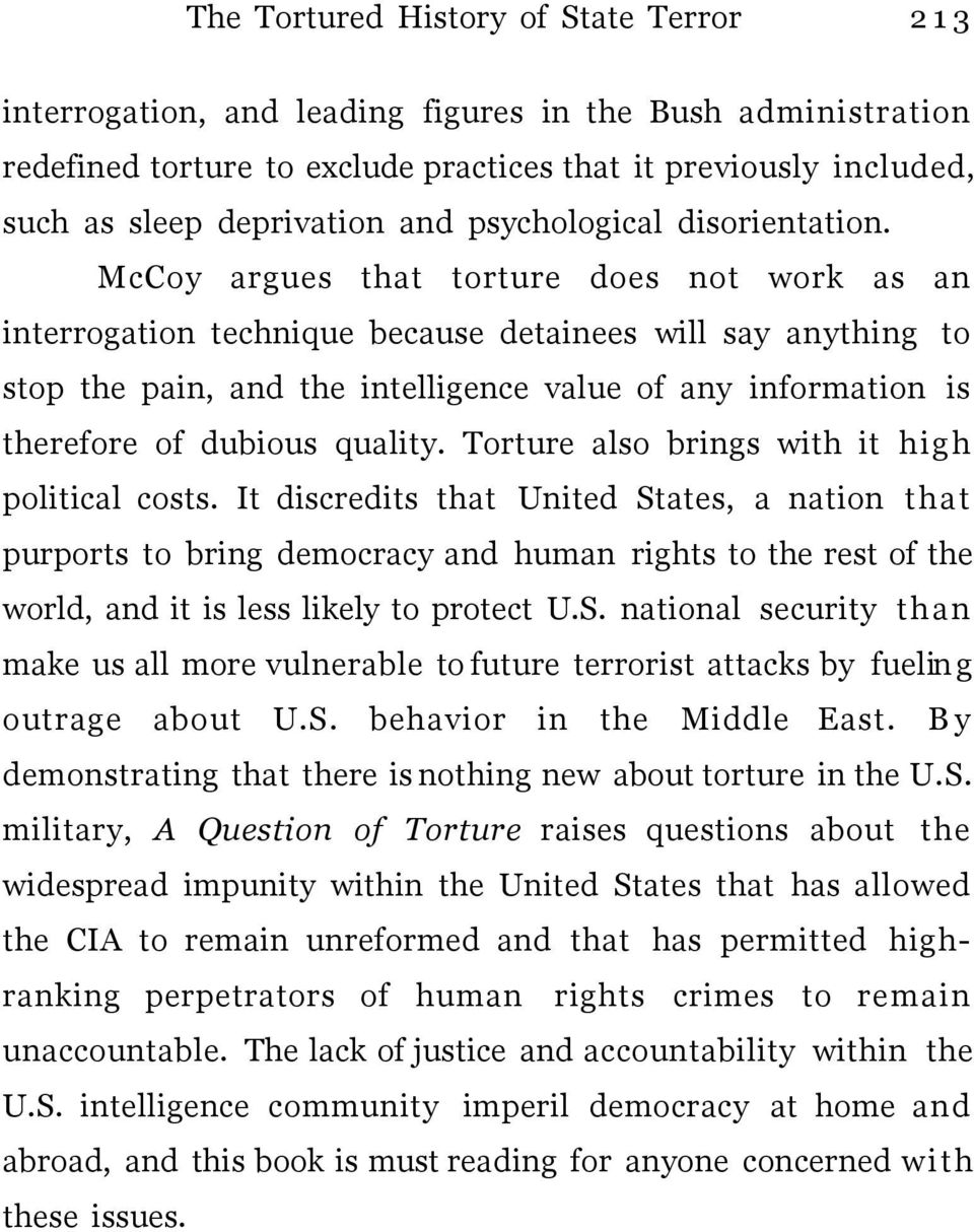 McCoy argues that torture does not work as an interrogation technique because detainees will say anything to stop the pain, and the intelligence value of any information is therefore of dubious