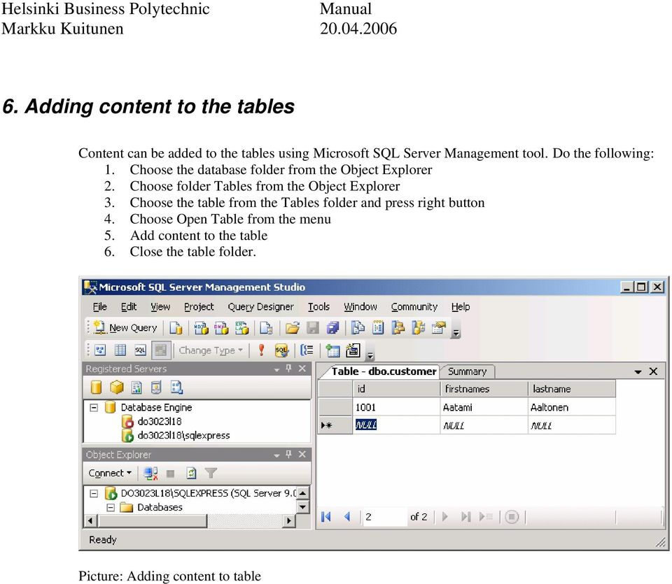 Choose folder Tables from the Object Explorer 3.