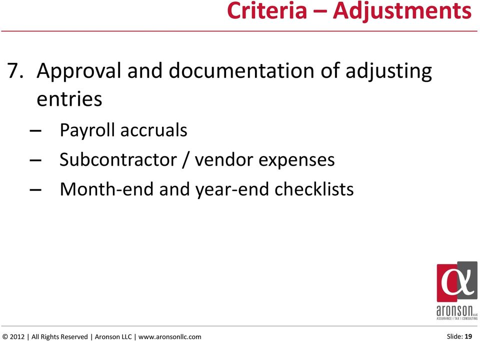 Payroll accruals Subcontractor / vendor expenses