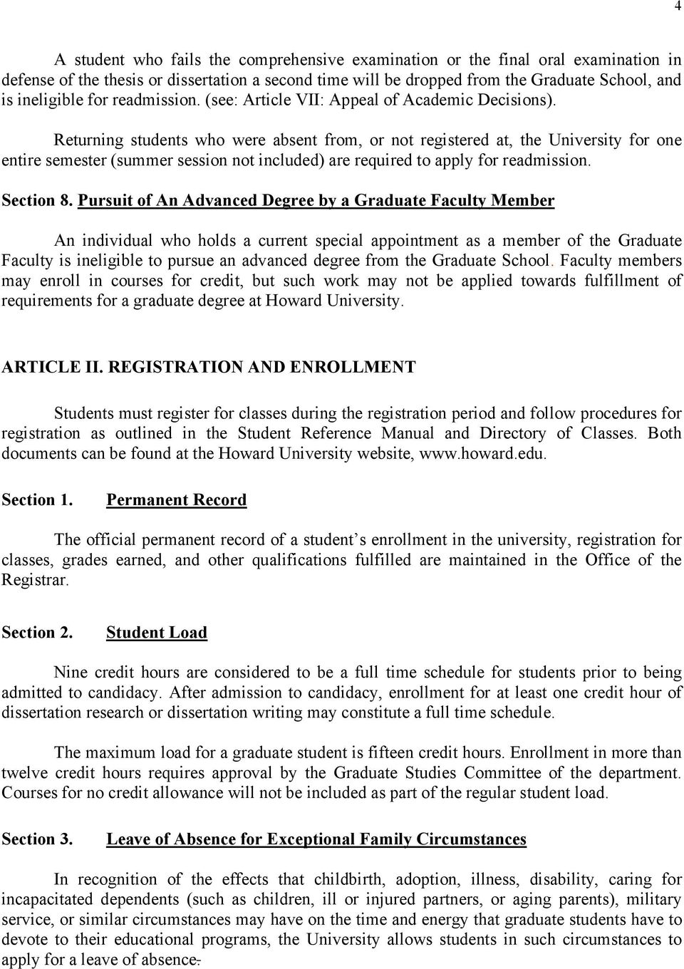 Returning students who were absent from, or not registered at, the University for one entire semester (summer session not included) are required to apply for readmission. Section 8.