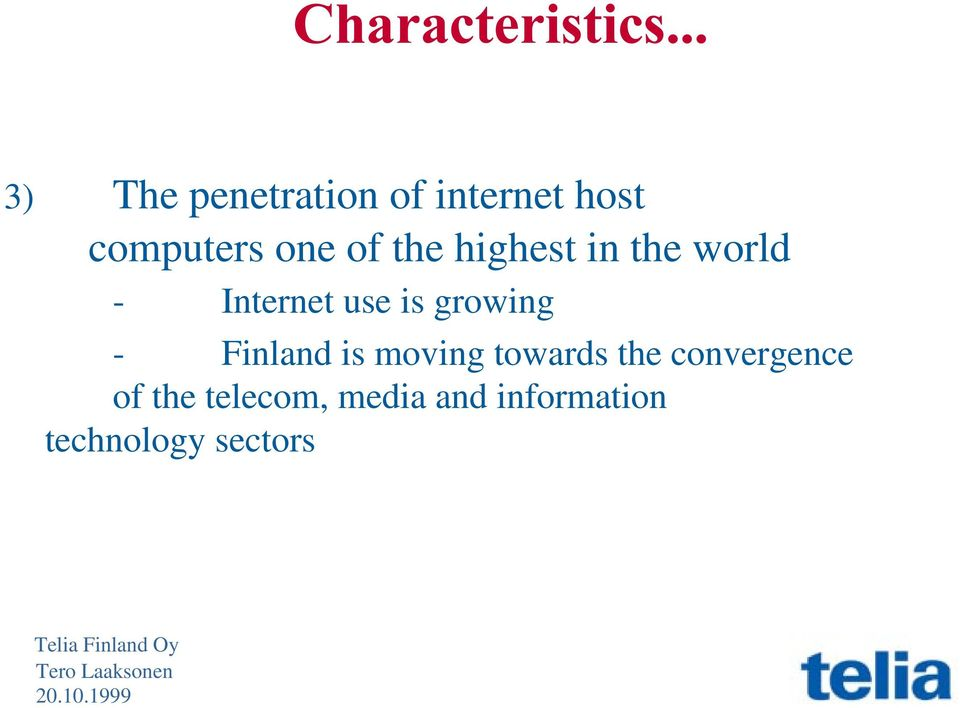 use is growing - Finland is moving towards the