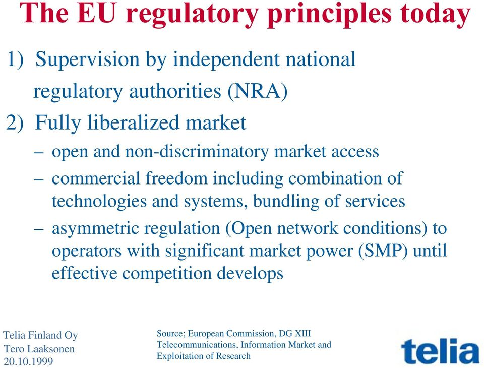 bundling of services asymmetric regulation (Open network conditions) to operators with significant market power (SMP) until