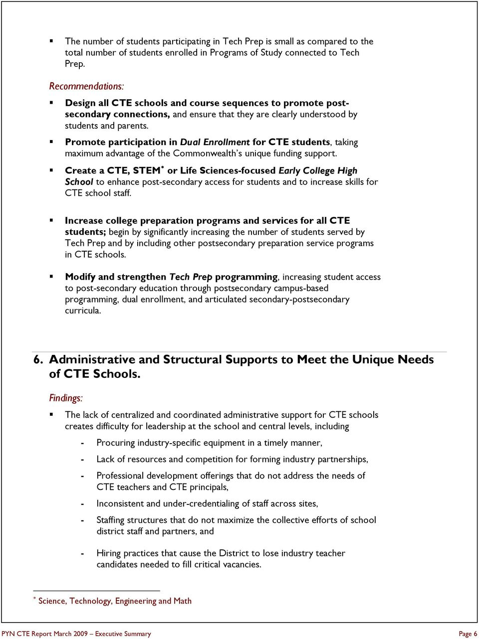 Promote participation in Dual Enrollment for CTE students, taking maximum advantage of the Commonwealth s unique funding support.