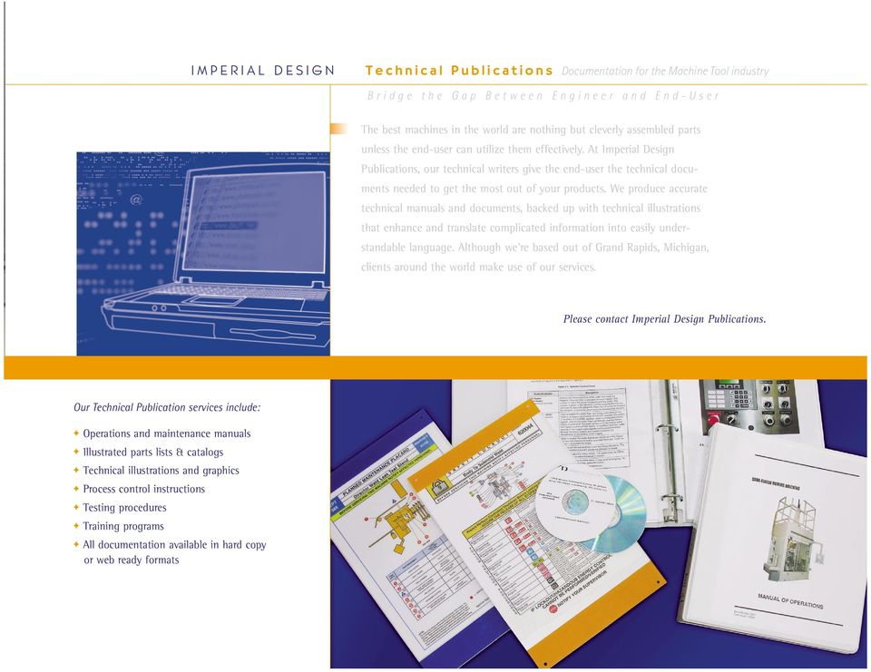We produce accurate technical manuals and documents, backed up with technical illustrations that enhance and translate complicated information into easily understandable language.