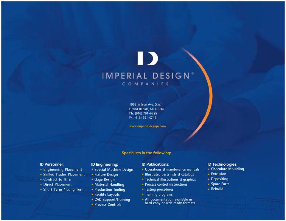 Design Fixture Design Gage Design Material Handling Production Tooling Facility Layouts CAD Support/Training Process Controls ID Publications: Operations & maintenance manuals