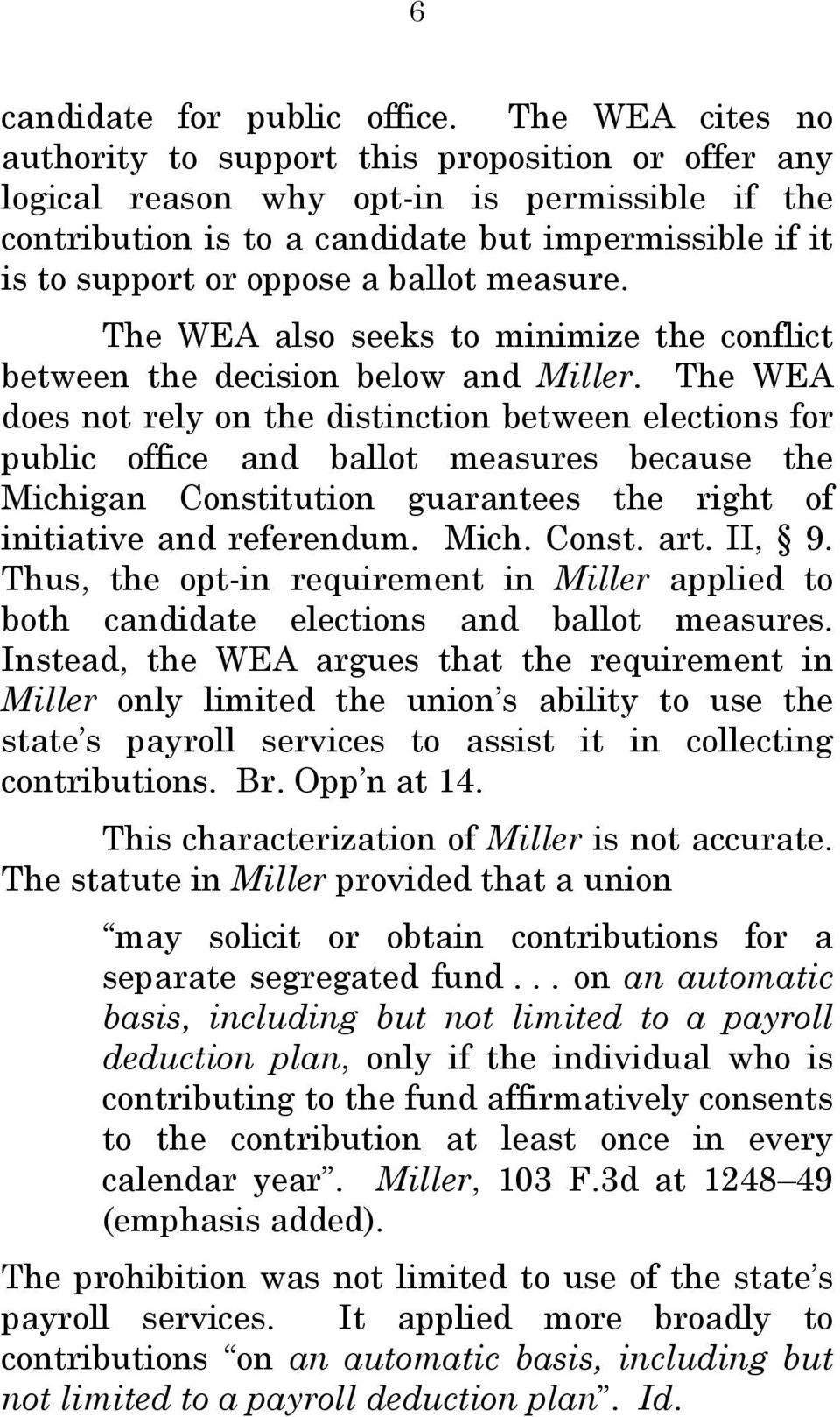 ballot measure. The WEA also seeks to minimize the conflict between the decision below and Miller.