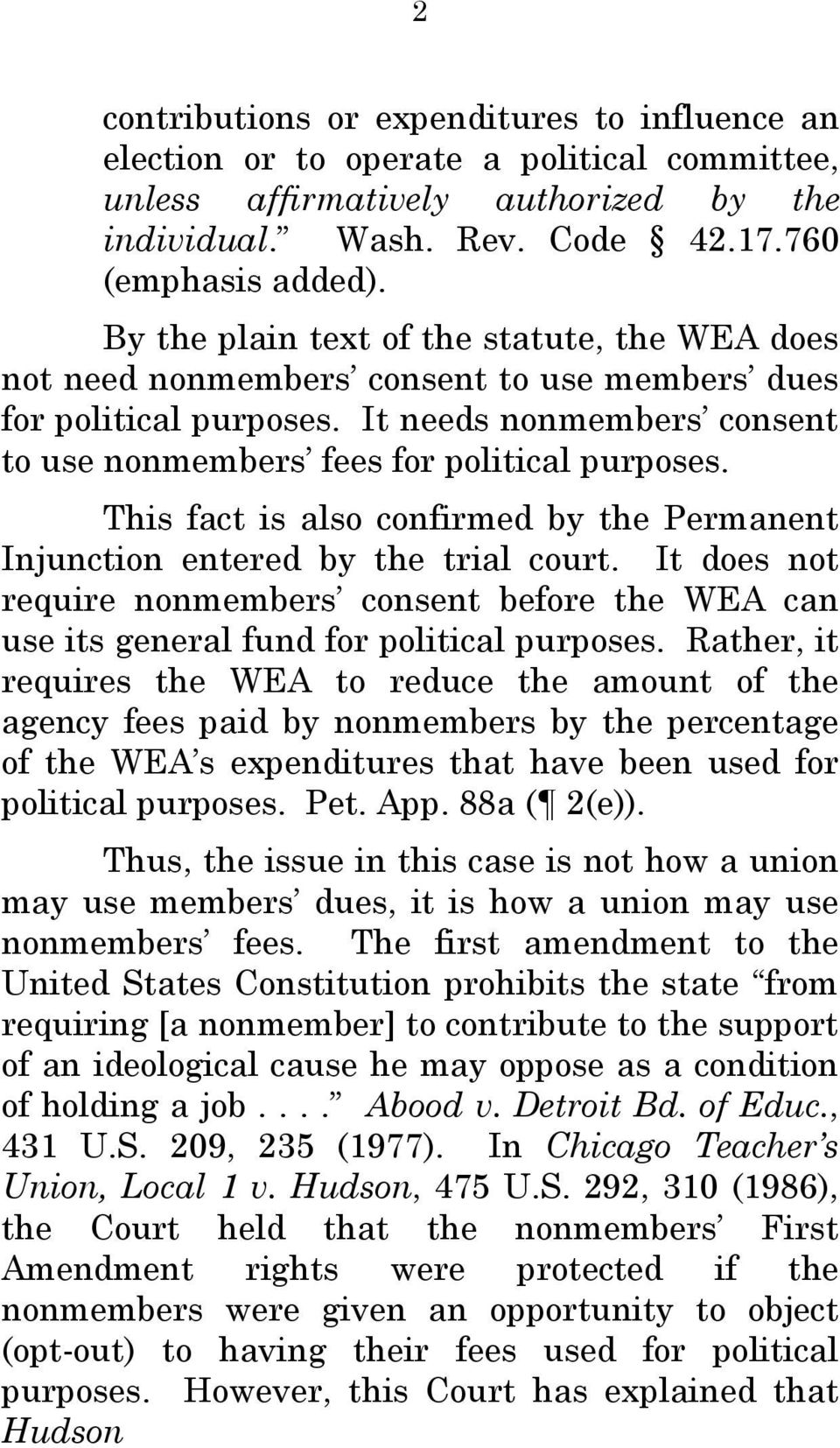 This fact is also confirmed by the Permanent Injunction entered by the trial court. It does not require nonmembers consent before the WEA can use its general fund for political purposes.