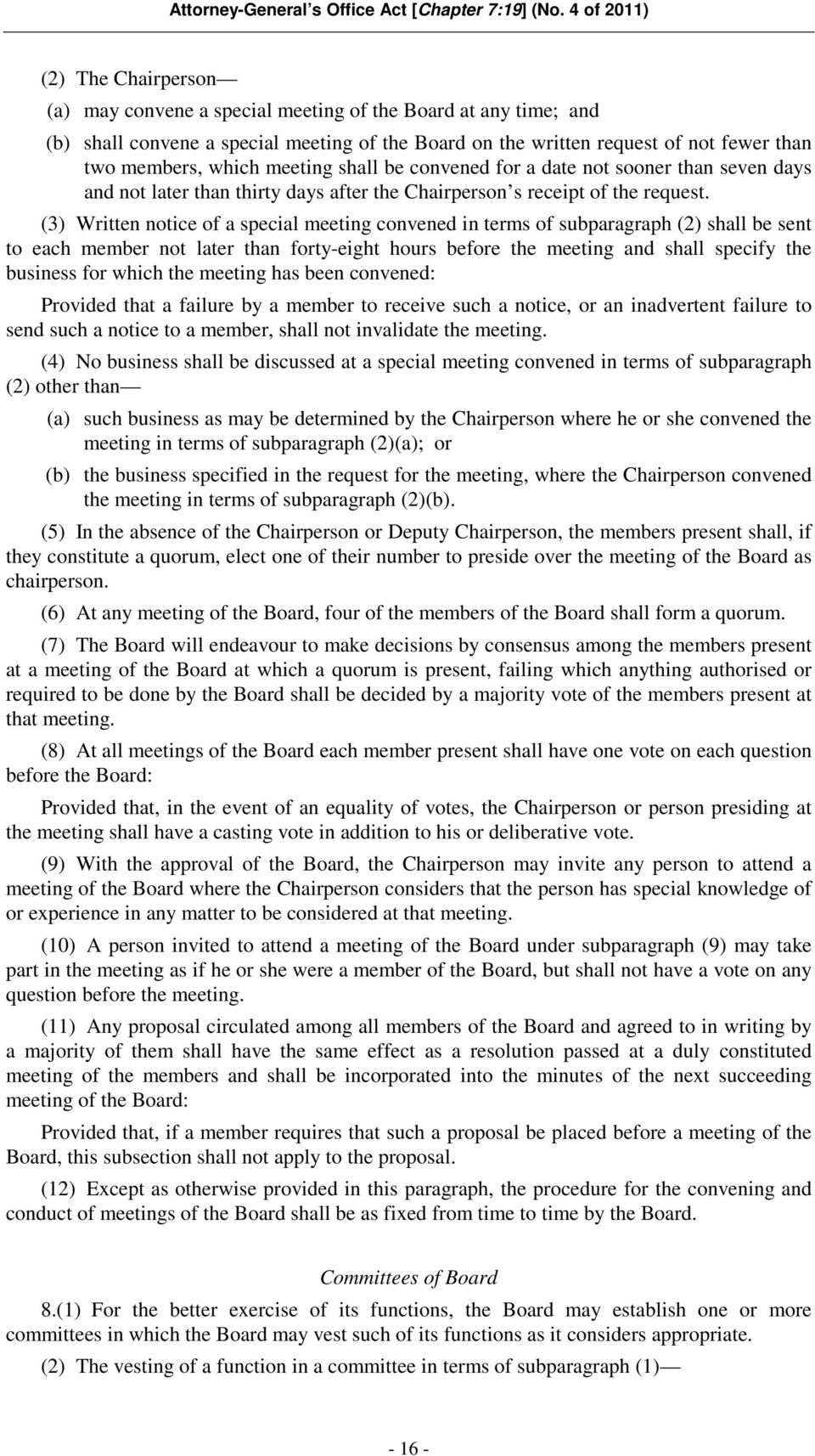 (3) Written notice of a special meeting convened in terms of subparagraph (2) shall be sent to each member not later than forty-eight hours before the meeting and shall specify the business for which