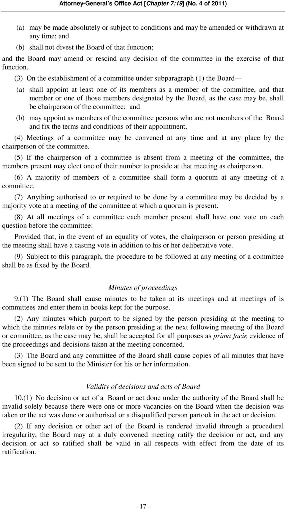 (3) On the establishment of a committee under subparagraph (1) the Board (a) shall appoint at least one of its members as a member of the committee, and that member or one of those members designated