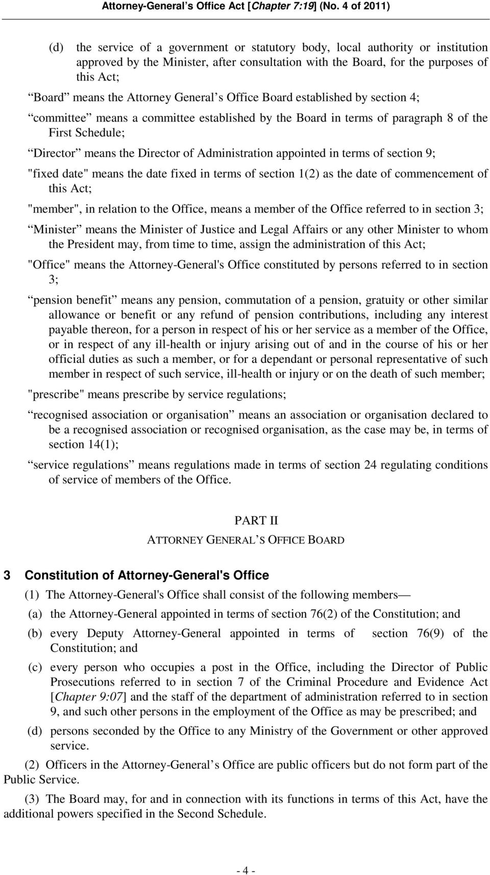 "appointed in terms of section 9; ""fixed date"" means the date fixed in terms of section 1(2) as the date of commencement of this Act; ""member"", in relation to the Office, means a member of the Office"