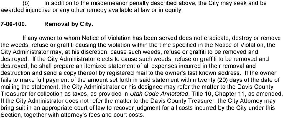 Violation, the City Administrator may, at his discretion, cause such weeds, refuse or graffiti to be removed and destroyed.