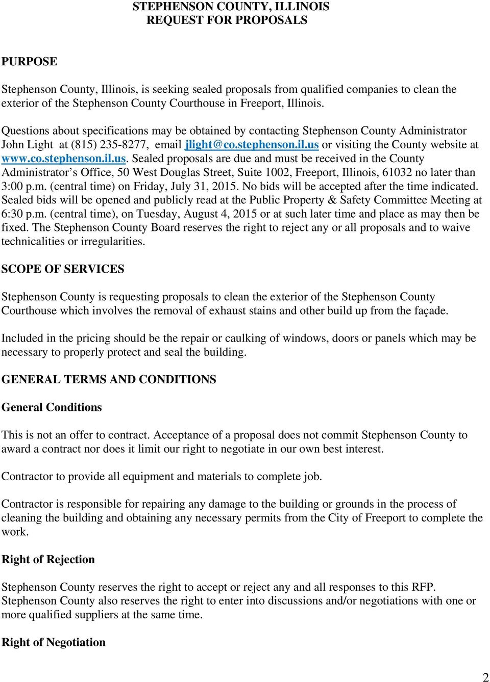 co.stephenson.il.us. Sealed proposals are due and must be received in the County Administrator s Office, 50 West Douglas Street, Suite 1002, Freeport, Illinois, 61032 no later than 3:00 p.m. (central time) on Friday, July 31, 2015.