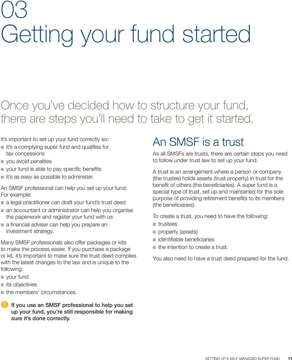 to administer. An SMSF professional can help you set up your fund.