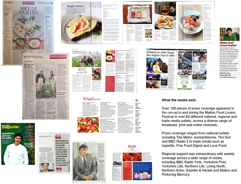 Press coverage ranged from national outlets including The Metro, woman&home, The Sun and BBC Radio 2 to trade media such as Appetite, Fine Food Digest and Love Food.