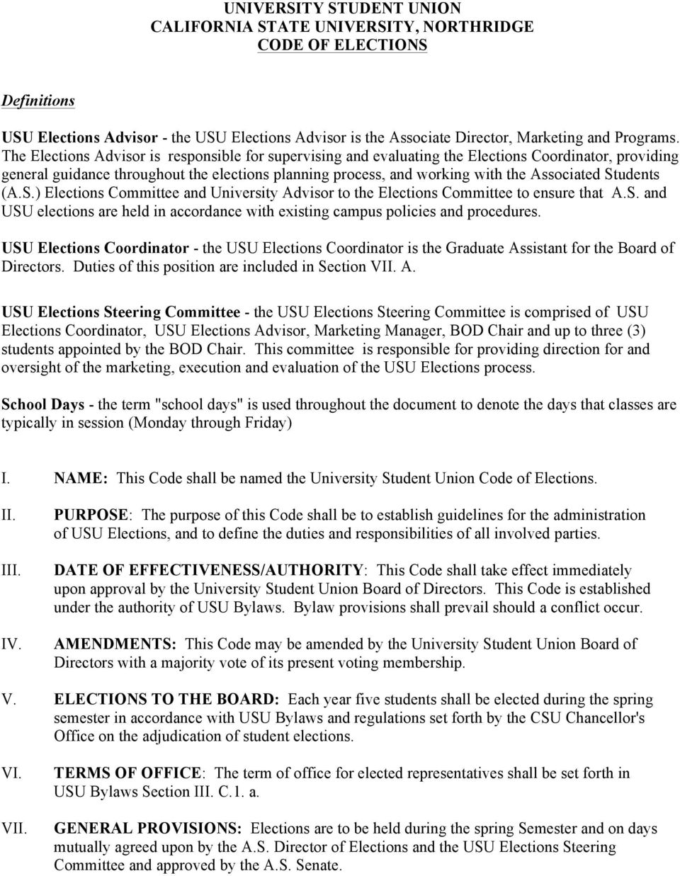 Students (A.S.) Elections Committee and University Advisor to the Elections Committee to ensure that A.S. and USU elections are held in accordance with existing campus policies and procedures.