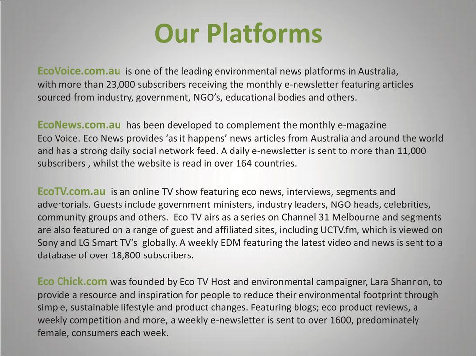 educational bodies and others. EcoNews.com.au has been developed to complement the monthly e-magazine Eco Voice.