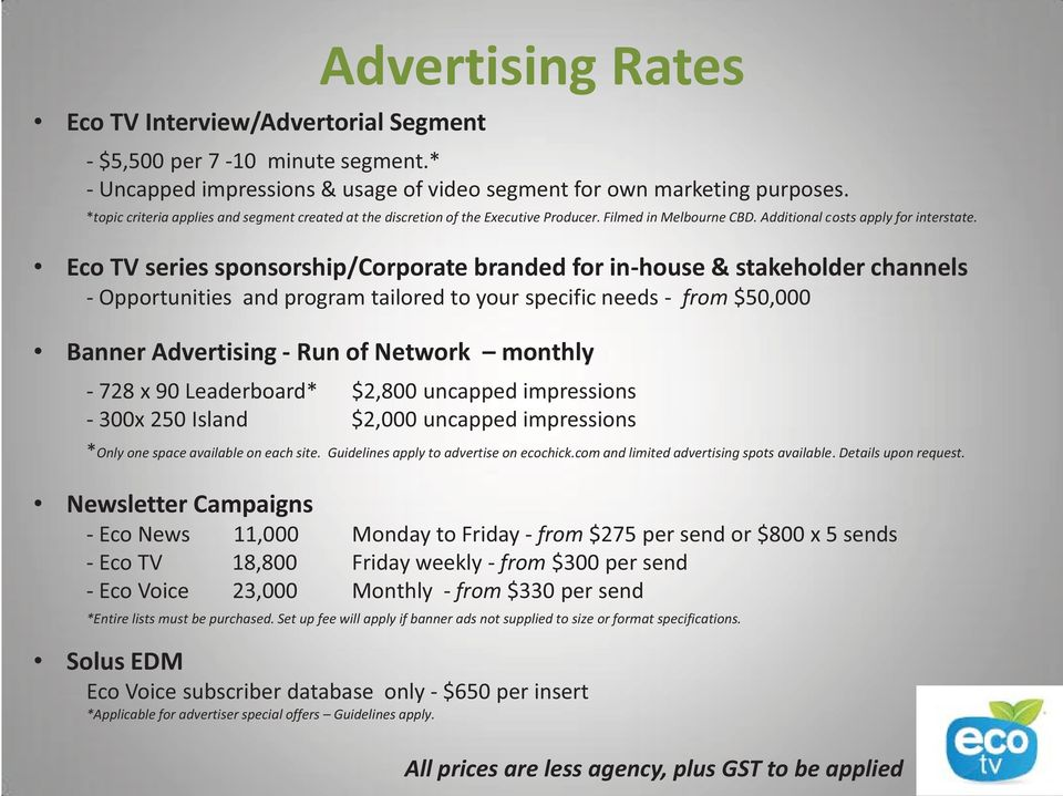 Eco TV series sponsorship/corporate branded for in-house & stakeholder channels - Opportunities and program tailored to your specific needs - from $50,000 Banner Advertising - Run of Network monthly