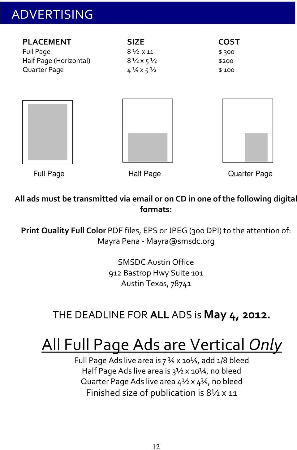 Mayra@smsdc.org SMSDC Austin Office 912 Bastrop Hwy Suite 101 Austin Texas, 78741 THE DEADLINE FOR ALL ADS is May 4, 2012.