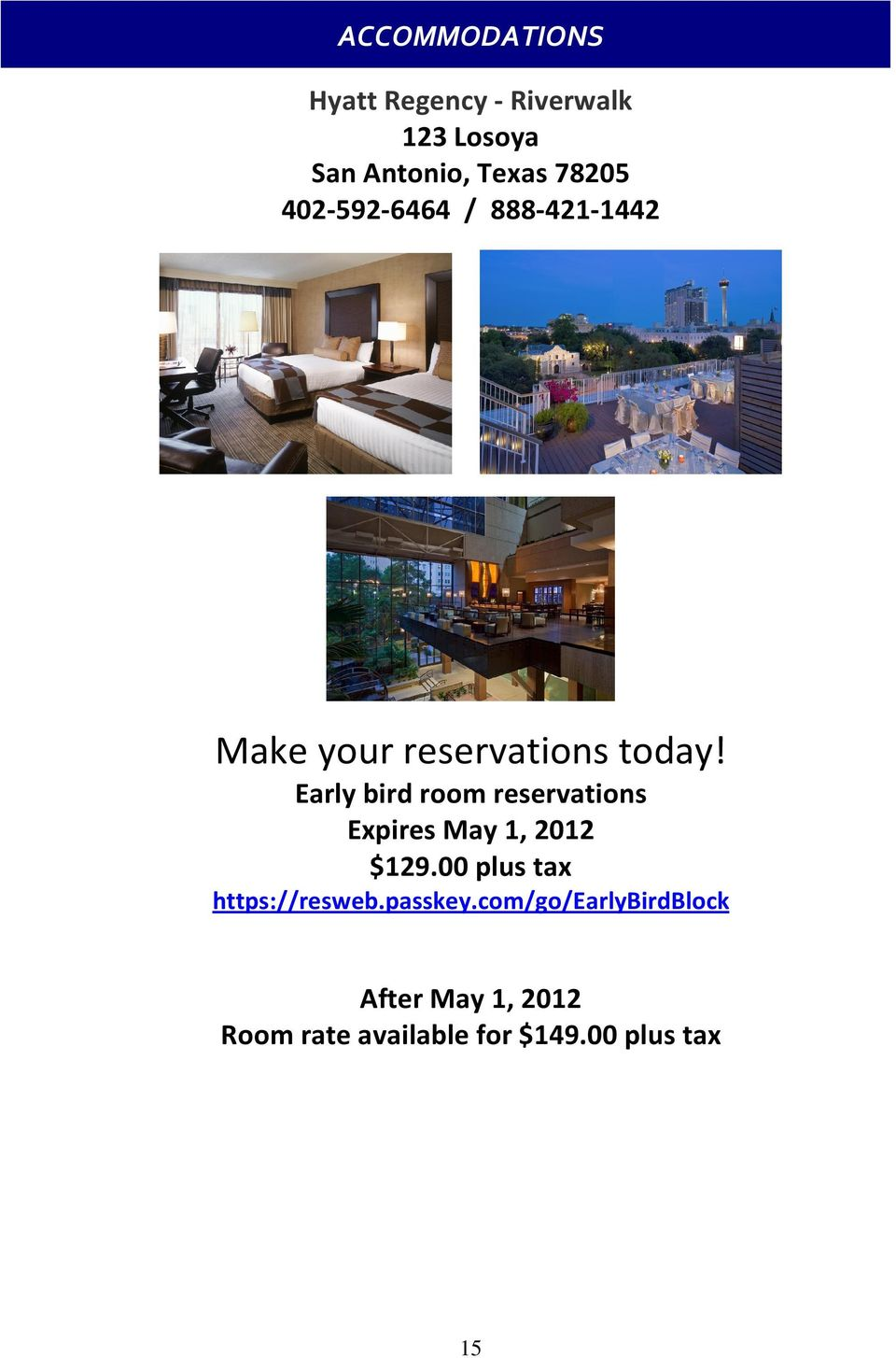 Early bird room reservations Expires May 1, 2012 $129.