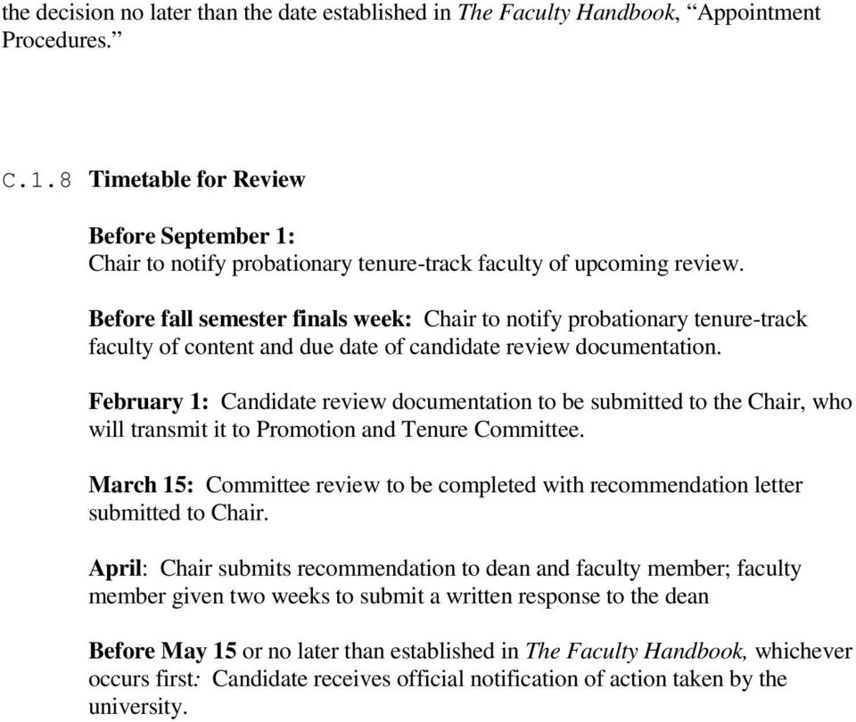 Before fall semester finals week: Chair to notify probationary tenure-track faculty of content and due date of candidate review documentation.