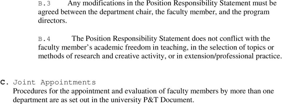 4 The Position Responsibility Statement does not conflict with the faculty member s academic freedom in teaching, in the selection of