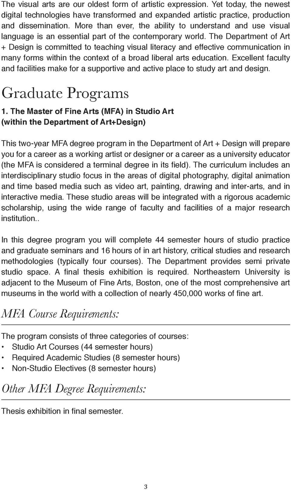 The Department of Art + Design is committed to teaching visual literacy and effective communication in many forms within the context of a broad liberal arts education.