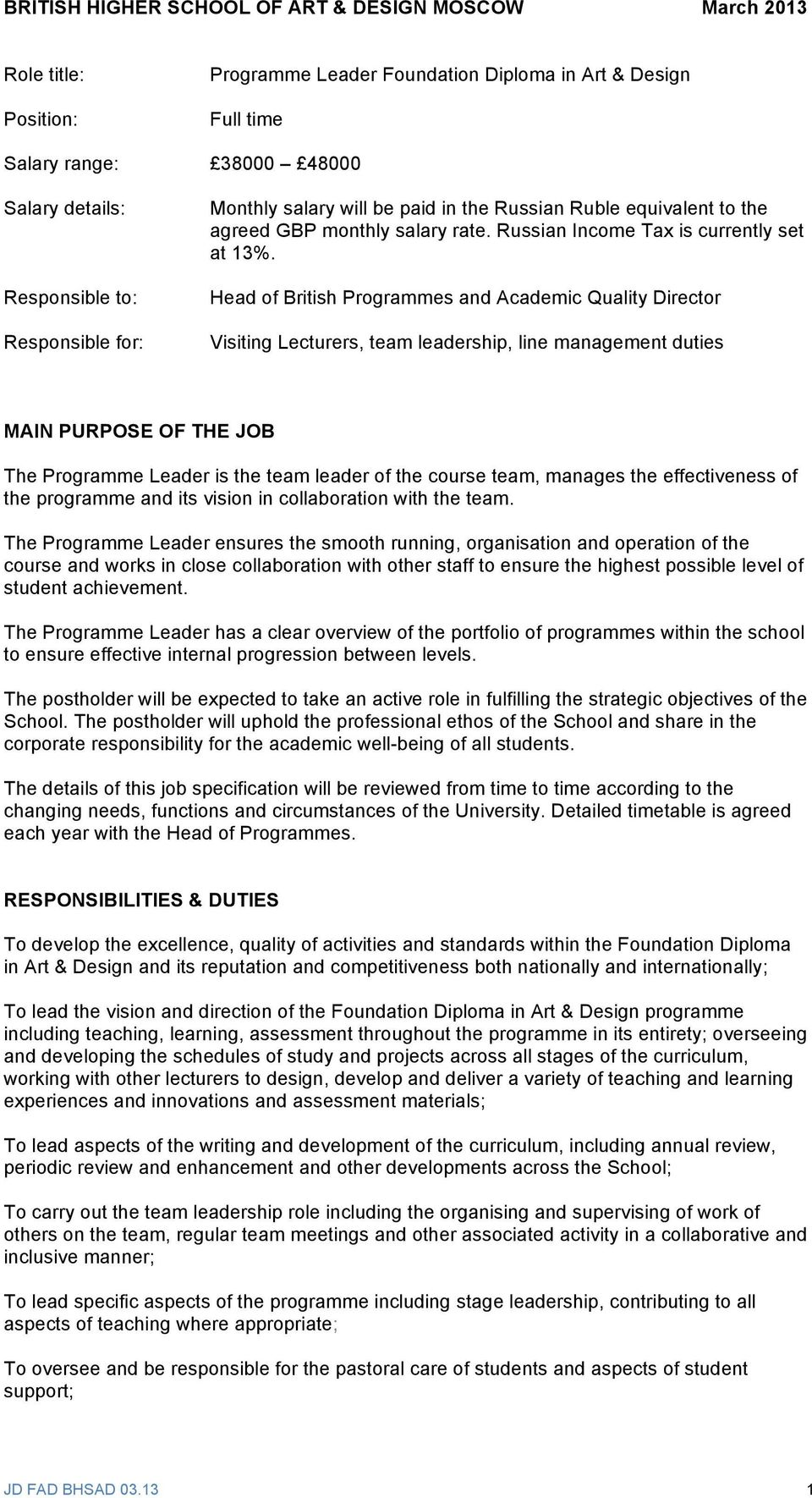 Head of British Programmes and Academic Quality Director Visiting Lecturers, team leadership, line management duties MAIN PURPOSE OF THE JOB The Programme Leader is the team leader of the course