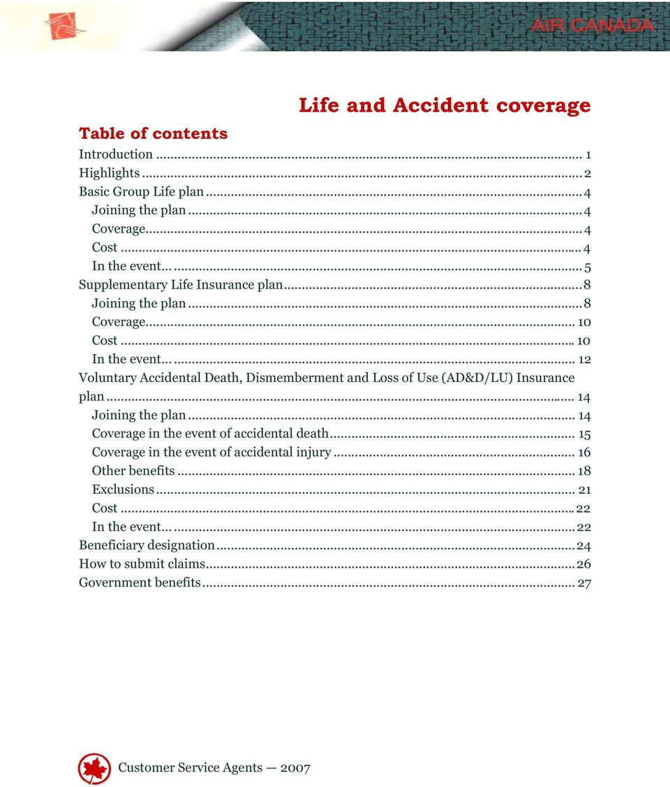 .. 12 Voluntary Accidental Death, Dismemberment and Loss of Use (AD&D/LU) Insurance plan... 14 Joining the plan... 14 Coverage in the event of accidental death.