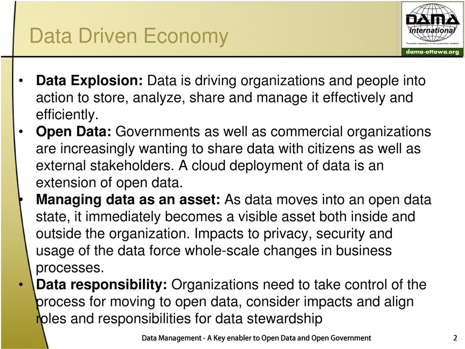 Managing data as an asset: As data moves into an open data state, it immediately becomes a visible asset both inside and outside the organization.