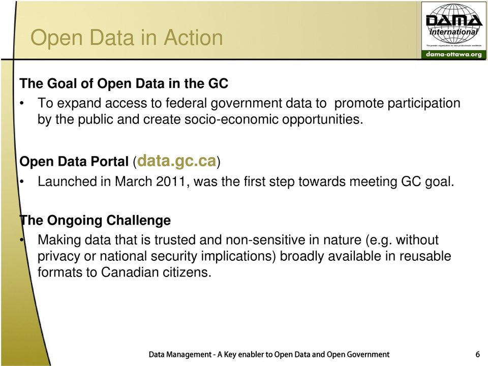 ca) Launched in March 2011, was the first step towards meeting GC goal.