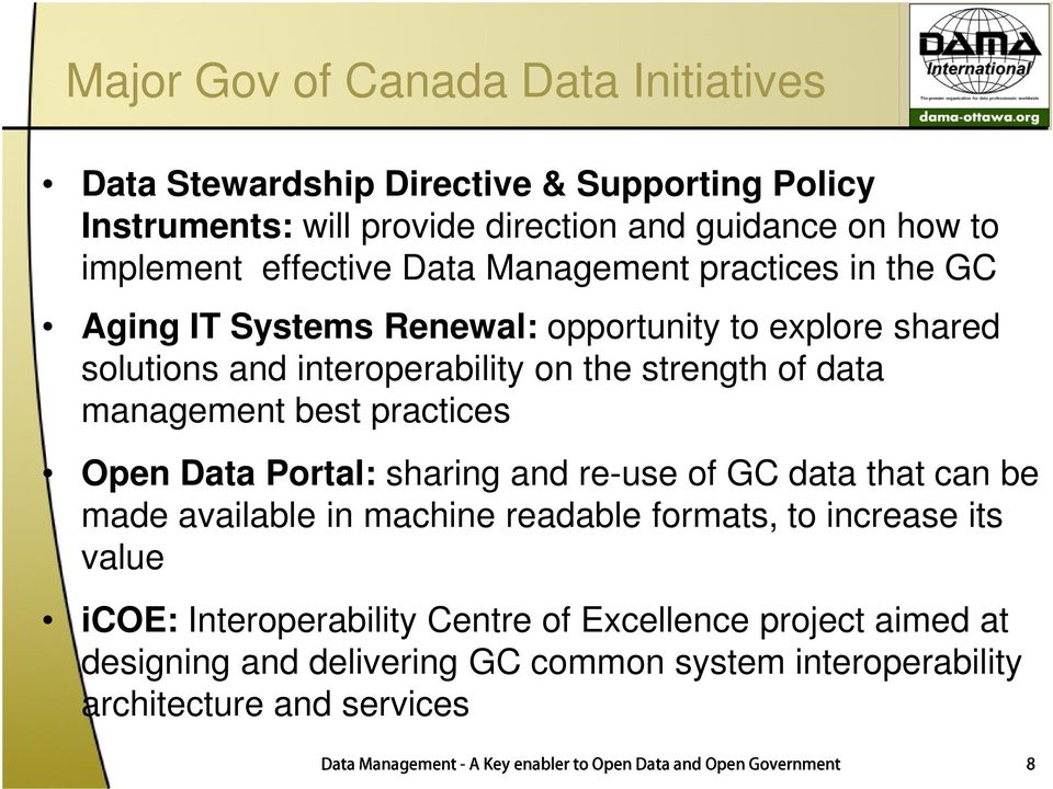 practices Open Portal: sharing and re-use of GC data that can be made available in machine readable formats, to increase its value icoe: Interoperability Centre