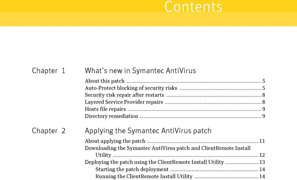 .. 9 Applying the Symantec AntiVirus patch About applying the patch.