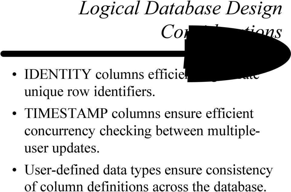 TIMESTAMP columns ensure efficient concurrency checking between