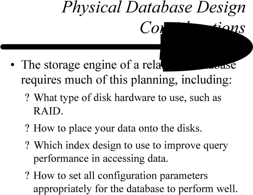? How to place your data onto the disks.