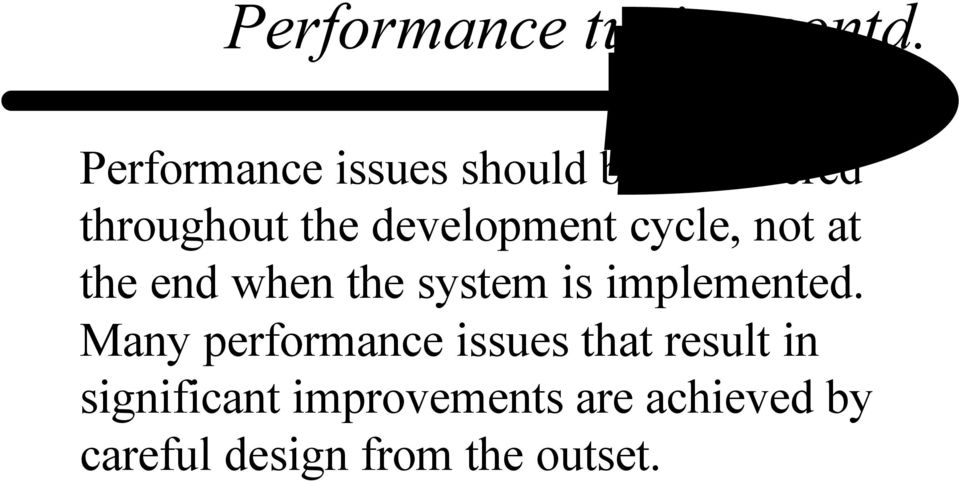 development cycle, not at the end when the system is implemented.