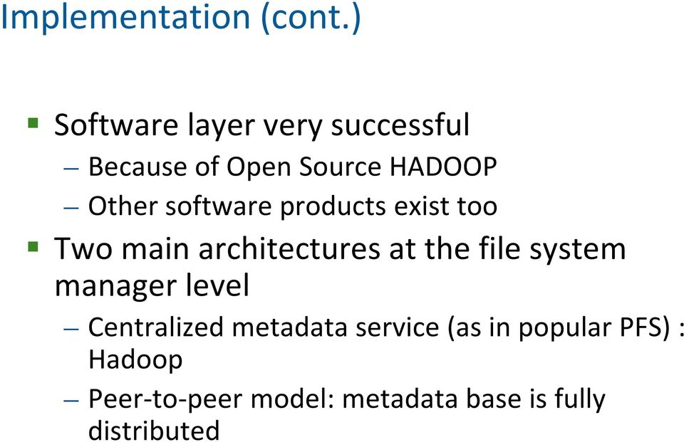 software products exist too Two main architectures at the file system