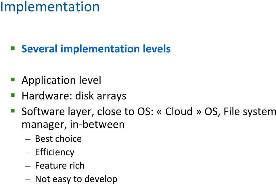 layer, close to OS: «Cloud» OS, File system manager,